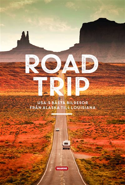 Roadtrip - USA:s bästa bilresor