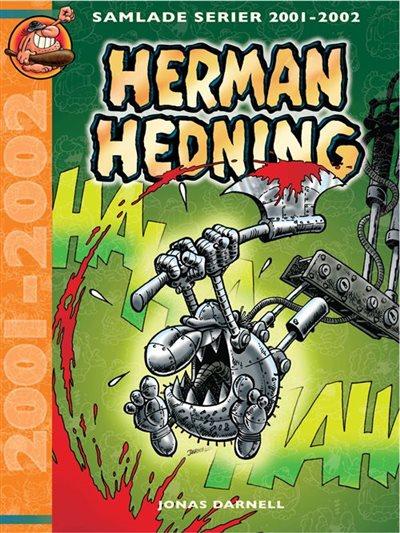 Herman Hedning: 2001-2002