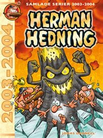 Herman Hedning - 2003-2004