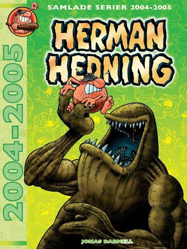 Herman Hedning - 2004-2005