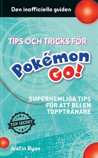 Pokémon GO - superhemliga tips