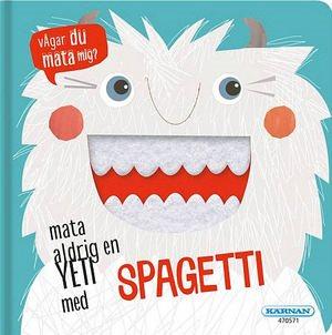 Mata aldrig en yetu med spagetti