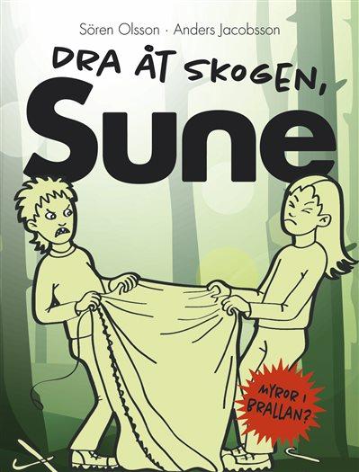 Dra åt skogen, Sune!