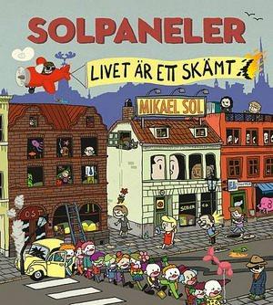 Solpaneler - Livet är ett skämt